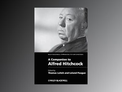 A Companion to Alfred Hitchcock av Thomas Leitch