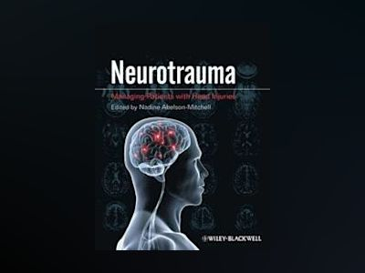 Neurotrauma: Managing Patients with Head Injury av Nadine Abelson-Mitchell