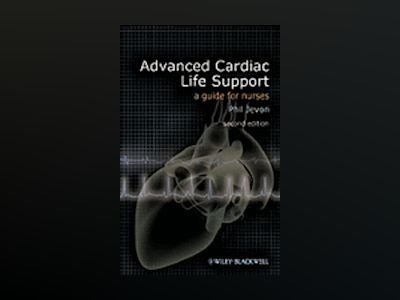 Advanced Cardiac Life Support: A Guide for Nurses , 2nd Edition av Phil Jevon