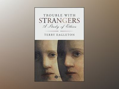 Trouble with Strangers: A Study of Ethics av Terry Eagleton