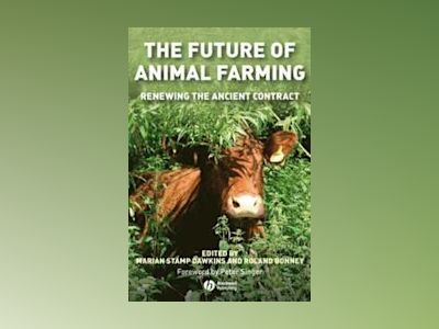 The Future of Animal Farming: Renewing the Ancient Contract av Marian Stamp Dawkins