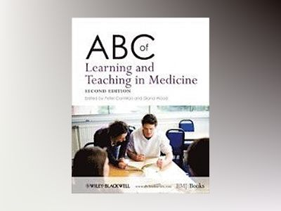 ABC of Learning and Teaching in Medicine, 2nd Edition av Peter Cantillon