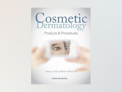 Cosmetic Dermatology: Products and Procedures av Zoe Diana Draelos