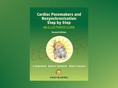 Cardiac Pacemakers and Resynchronization Step by Step: An Illustrated Guide av S. Serge Barold