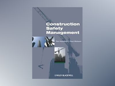 Construction Safety Management av Tim Howarth