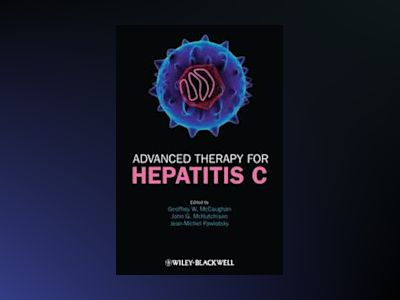 Advanced Therapy for Hepatitis C av Geoffrey W. McCaughan