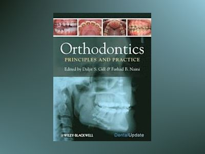 Orthodontics: Principles and Practice av Daljit Gill
