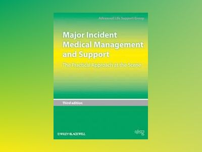 Major Incident Medical Management and Support: The Practical Approach at th av Advanced Life Support Group