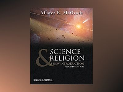 Science and Religion: A New Introduction, 2nd Edition av Alister E. McGrath
