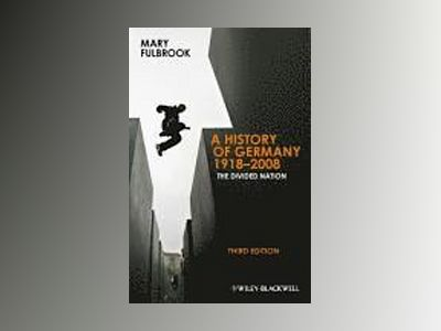 A History of Germany 1918 - 2008: The Divided Nation, 3rd Edition av Mary Fulbrook