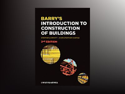 Barry's Introduction to Construction of Buildings, 2nd Edition av Stephen Emmitt