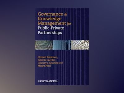 Governance and Knowledge-Management for Public-Private Partnerships av Robinson