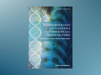Biotechnology and Genetics in Fisheries and Aquaculture av Andy Beaumont