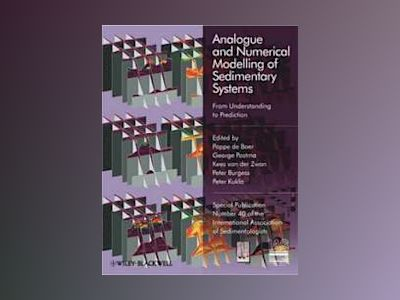 Analogue and Numerical Modelling of Sedimentary Systems: From Understanding av P. L. de Boer