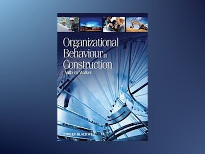 Organizational Behaviour In Construction av Anthony Walker