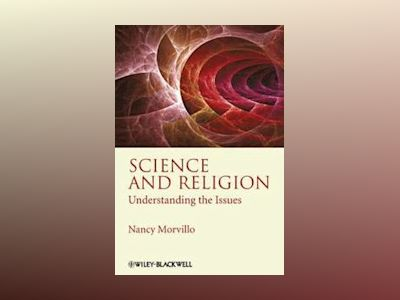 Science and Religion: Understanding the Issues av Nancy Morvillo