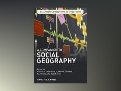 A Companion to Social Geography av Vincent J. Del Casino