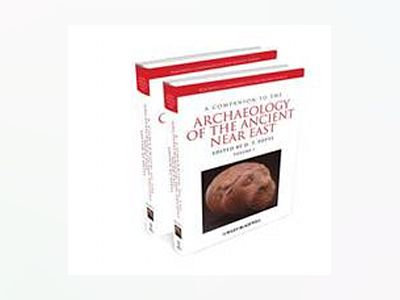 A Companion to the Archaeology of the Ancient Near East av D. T. Potts