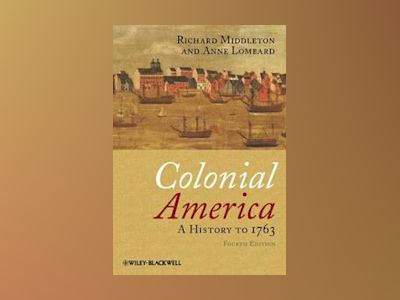 Colonial America: A History to 1763, 4th Edition av Richard Middleton