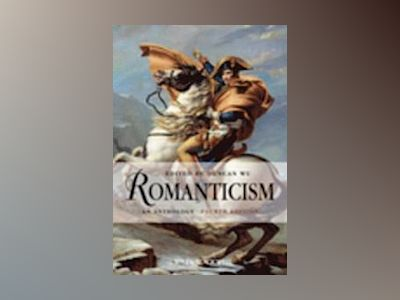 Romanticism: An Anthology, 4th Edition av Duncan Wu