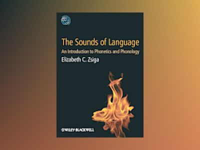 The Sounds of Language av Elizabeth C. Zsiga