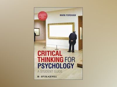 Critical Thinking For Psychology: A Student Guide av Mark Forshaw