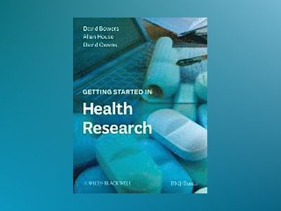 Getting Started in Health Research av David Bowers