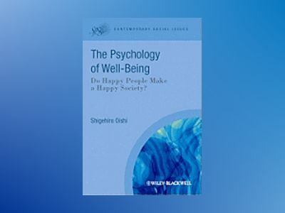 The Psychological Wealth of Nations: Do Happy People Make a Happy Society? av Shigehiro Oishi