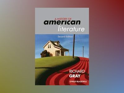 A History of American Literature, 2nd Edition av Richard Gray