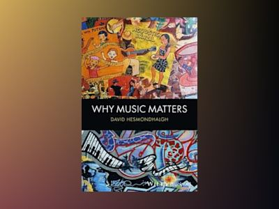 Why Music Matters av David Hesmondhalgh