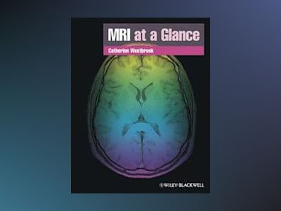 MRI at a Glance, 2nd Edition av Catherine Westbrook