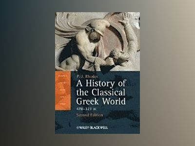 A History of the Classical Greek World: 478-323 BC, 2nd Edition av P. J. Rhodes