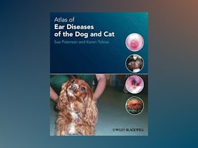 Atlas of Ear Diseases of the Dog and Cat av Sue Paterson