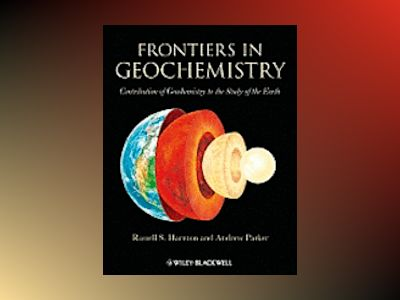 Frontiers in Geochemistry: Contribution of Geochemistry to the Study of the av Russell Harmon