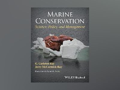 Marine Conservation: Science, Policy, and Management av G. Carleton Ray