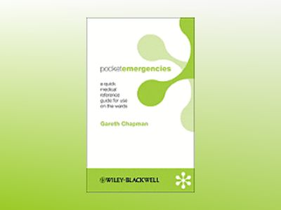 Pocket Emergency Medicine: A quick medical reference guide for use on the w av Gareth Chapman