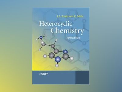 Heterocyclic Chemistry, 5th Edition av John A. Joule