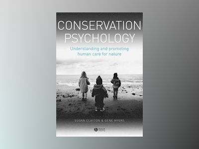 Conservation Psychology: Understanding and promoting human care for nature av Susan Clayton