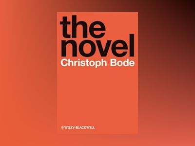 The Novel av Christoph Bode