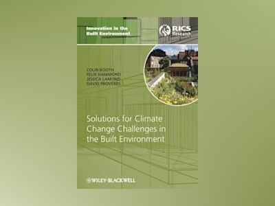 Solutions for Climate Change Challenges of the Built Environment av Colin Booth
