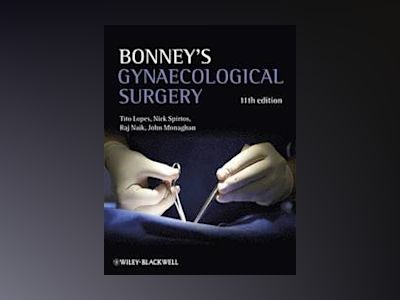 Bonney's Gynaecological Surgery, 11th Edition av Tito Lopes