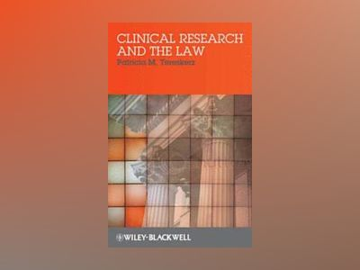 Clinical Research and the Law av Patricia M. Tereskerz