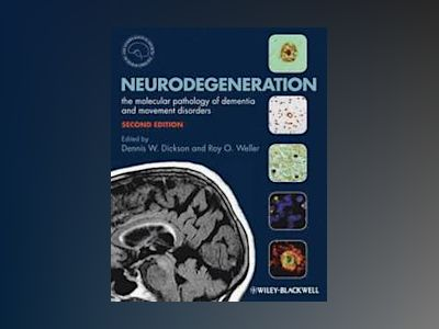 Neurodegeneration: The Molecular Pathology of Dementia and Movement Disorde av Dennis Dickson