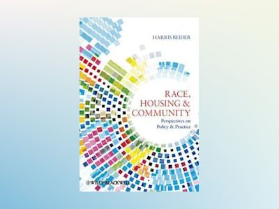 Race, Housing & Community: Perspectives on Policy and Practice av Harris Beider