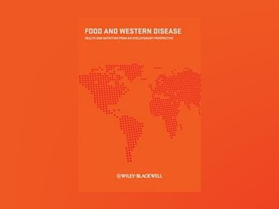 Food and Western Disease: Health and nutrition from an evolutionary perspec av Staffan Lindeberg