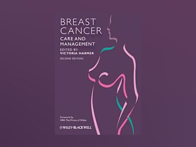 Breast Cancer Nursing Care and Management, 2nd Edition av Victoria Harmer