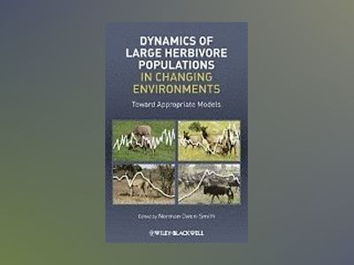 Dynamics of Large Herbivore Populations in Changing Environments av Norman Owen-Smith