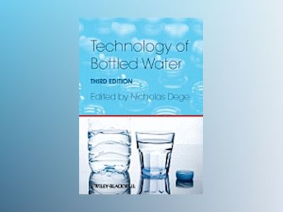 Technology of Bottled Water, 3rd Edition av Nicholas Dege