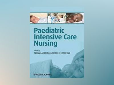 Paediatric Intensive Care Nursing av Dixon