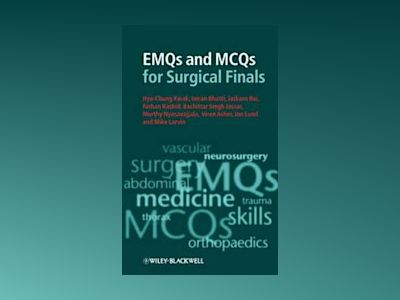 EMQs and MCQs for Surgical Finals av Hye-Chung Kwak